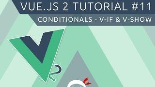 Vue JS 2 Tutorial #11 - Conditionals