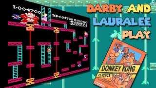 Darby and Lauralee Play - Donkey Kong Classics - NES