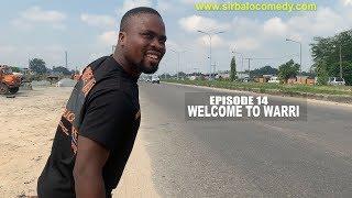 WELCOME TO WARRI   -SIRBALO COMEDY