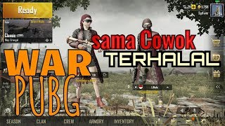 NCC - War PUBG Mobile sama COWOK Terhalal