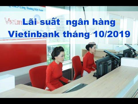 Lãi Suất Ngân Hàng VietinBank Tháng 10/2019: Cao Nhất Là 7%/năm