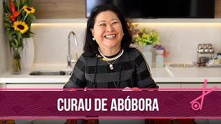 CURAU DE ABÓBORA da minha mãe Luiza Sato | Dona Kika