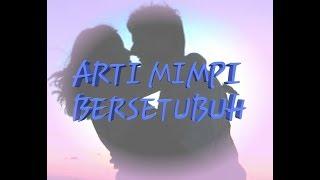 Download Video Arti mimpi bersetubuh MP3 3GP MP4