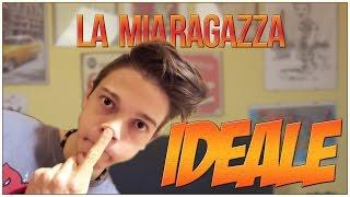 La Mia Ragazza IDEALE | FAQ #2