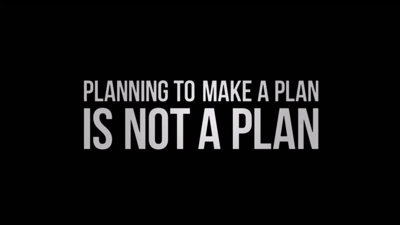 a man without a plan is not a man