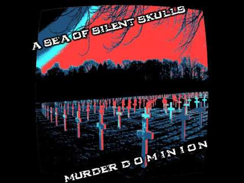 A Sea of Silent Skulls - Murder Dominion (Full Album 2017)