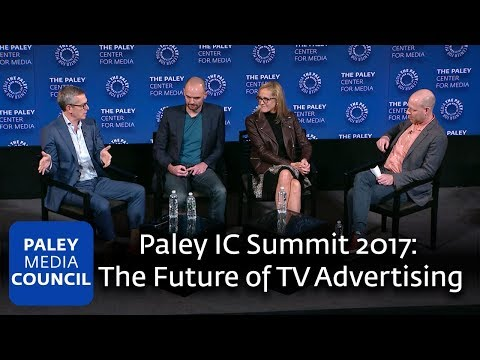The Future of TV Advertising - Paley IC Summit 2017