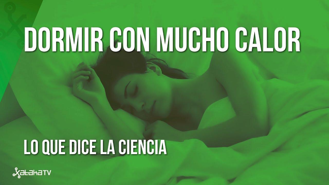 Cómo Dormir Cuando Hace Mucho Calor Y No Tienes Aire Acondicionado Lo Que Dice La Ciencia