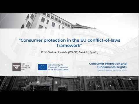 "Prof. Carlos Llorente  ""Consumer protection in the EU conflict-of-laws framework"""