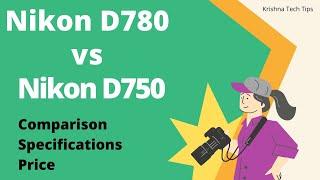 Nikon D780 vs Nikon D750 Compa…