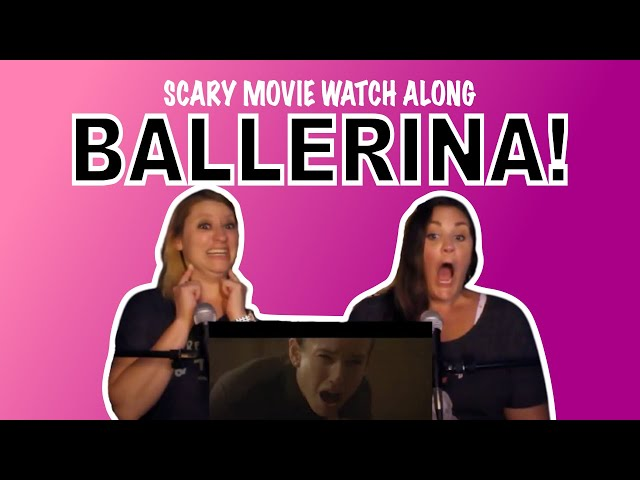 Scary Movie Watch Along! We're Watching BALLERINA!