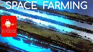 Upward Bound: Space Farming