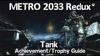 Metro 2033 Redux - Tank Achievement/Trophy Guide