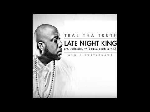 Late Night King Screwed & Chopped - Trae Tha Truth, Jeremih, Ty Dolla Sign, T.I.