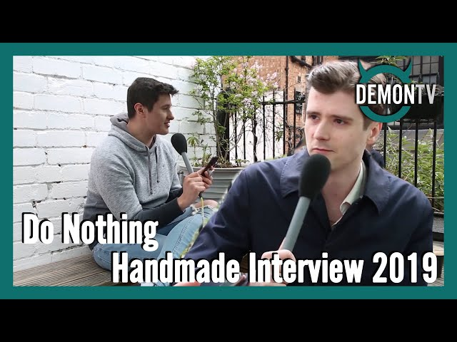 Do Nothing | Handmade Interview 2019