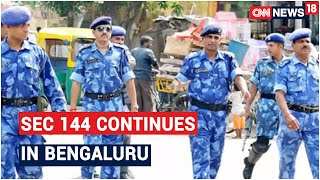 Bengaluru Riots: Sec 144 Continues In DJ Halli & KJ Halli, Rapid Action Force Deployed   CNN News18