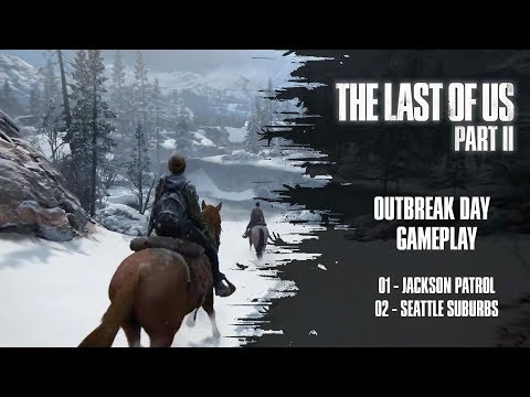 [GAMEPLAY] THE LAST OF US PART II (OUTBREAK DAY 2019 / PREVIEWS FR & US)