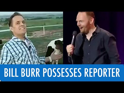 Reporter gets possessed by Bill Burr