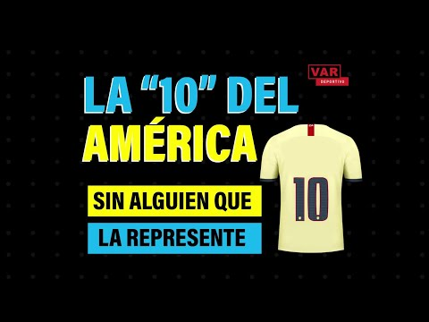 LA '10' DEL AMÉRICA, UNA CAMISETA QUE NADIE QUIERE