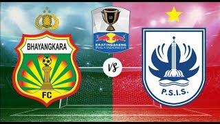Download Video [LIVE STREAMING] BHAYANGKARA FC vs PSIS SEMARANG 16 Besar Piala Indonesia MP3 3GP MP4