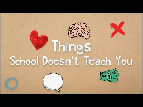Things School Doesn't Teach You