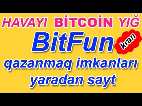 Bitcoin Qazanc, BitFun, Internetde Pul Qazanmaq (kran)