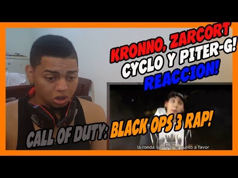 CALL OF DUTY: BLACK OPS 3 RAP KRONNO, ZARCORT, CYCLO & PITER G - VIDEO REACCION!!!