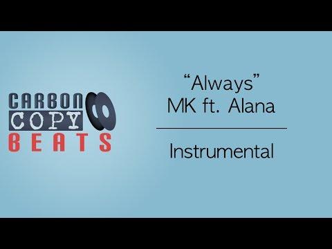 Always - Instrumental / Karaoke (In The Style Of MK ft. Alana)