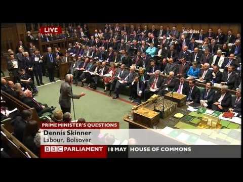 Dennis Skinner shouts a lot on Prime Minister