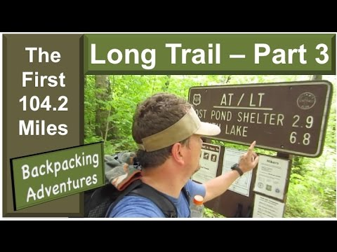 Walking North - My Journey On The Long Trail (Part 3) (HD)