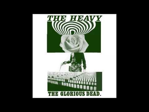 Same Ol' - The Heavy - The Glorious Dead [with Lyrics]