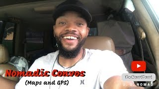 Nomadic Convos (Maps and GPS)