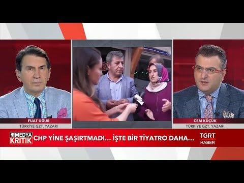 Medya Kritik - Fuat Uğur - Cem Küçük - 21 Mayıs 2019