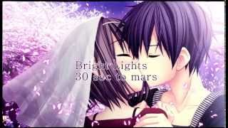 Bright lights 30 seconds to mars - Nightcore