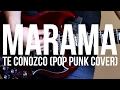 MARAMA Te Conozco Pop Punk Cover mp3