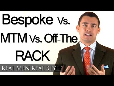 Bespoke - Made To Measure - Off The Rack - What's The Difference? Menswear Terminology Help
