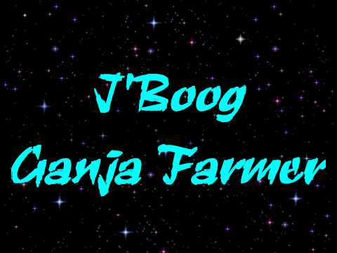 J'Boog - Ganja Farmer HD
