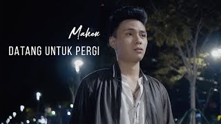 Download Mahen - Datang Untuk Pergi (Official Lyric Video)