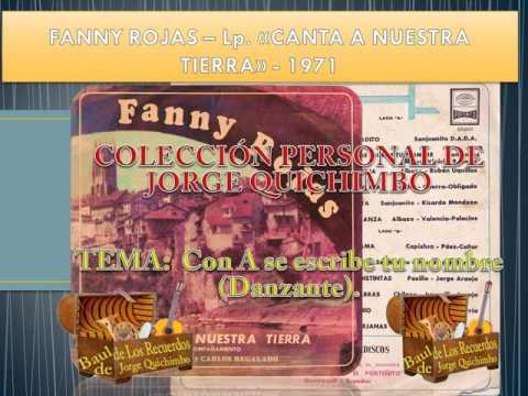 FANNY ROJAS - CON A SE ESCRIBE TU NOMBRE (Danzante) Lp. 1970 CANTA A NUESTRA TIERRA