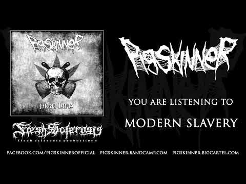 Pigskinner - Modern Slavery