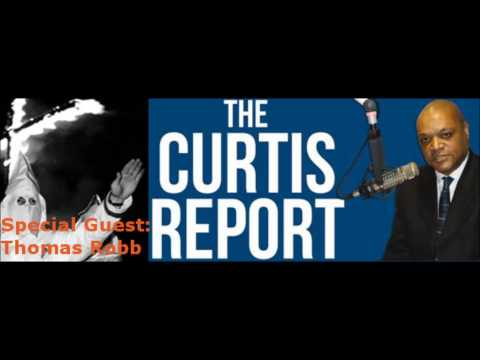 The Curtis Report: Thomas Robb Director of The Ku Klux Klan