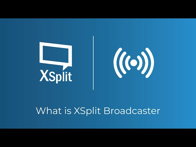 What is XSplit Broadcaster?