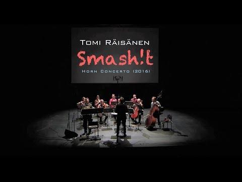 Tomi Räisänen: Smash!t (Horn Concerto, 2016)