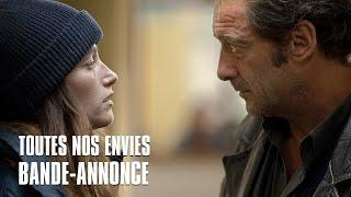 Toutes nos envies avec Vincent Lindon, Marie Gillain - Bande-Annonce