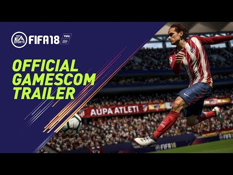 FIFA 18 | Official Gamescom 2017 Trailer (Blue Monday Mix)