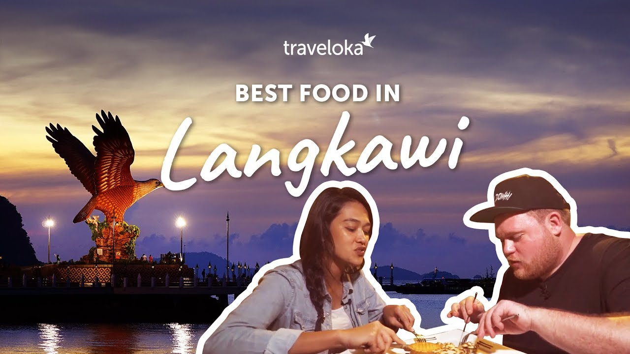 Best Food in Langkawi | Traveloka Travel Guide - YouTube
