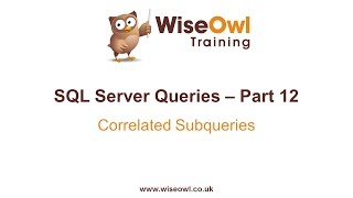 SQL Server Queries Part 12 - Correlated Subqueries