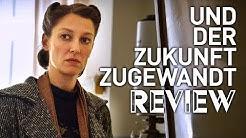 UND DER ZUKUNFT ZUGEWANDT / Kritik - Review | MYD FILM
