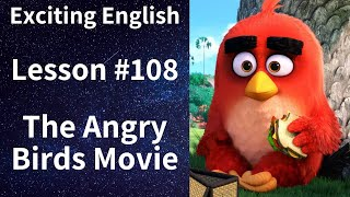 Learn/Practice English with MOVIES (Lesson #108) Title: The Angry Birds Movie