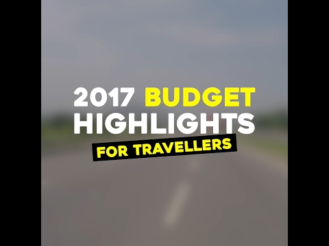 2017 Budget Highlights For Travellers